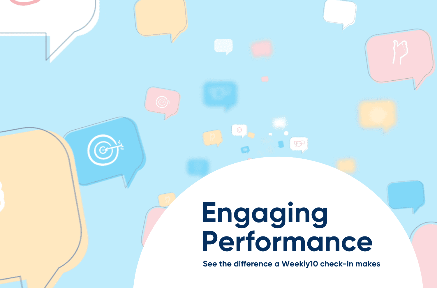 Engaging performance with Weekly10